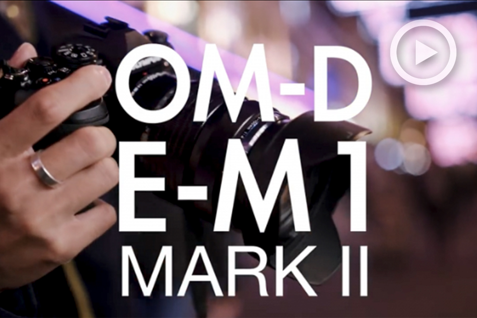 The Olympus OM-D E-M1 Mark II Review With Kai Wong