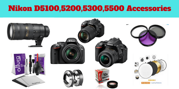 13 Must Have Nikon D5100 D5200 D5300 D5500 Accessories